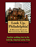 A Walking Tour of Philadelphia - Rittenhouse Square (Look Up, America!)