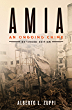 AMIA - An Ongoing Crime: Extended Edition