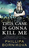This Case Is Gonna Kill Me (The Linnet Ellery Series)