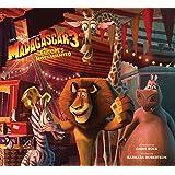 The Art of Dreamworks Madagascar: Escape 2 Africa: Jerry Beck