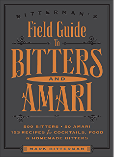 Bitters a spirited history of a classic cure all with cocktails bittermans field guide to bitters amari 500 bitters 50 amari 123 recipes fandeluxe Images