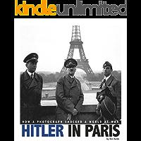 Hitler in Paris (Captured World History)
