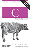 C Pocket Reference: C Syntax and Fundamentals