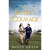 A Sister's Courage: An inspiring wartime story of friendship, bravery and love (The Victory Sisters, Book 1)