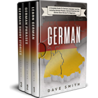 German: A Complete Guide for German Language Learning Including German Phrases, German Grammar and German Short Stories for Beginners (English Edition)