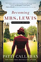 Becoming Mrs. Lewis: The Improbable Love Story of Joy Davidman and C. S. Lewis Kindle Edition