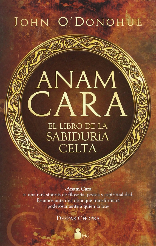 ANAM CARA: EL LIBRO DE LA SABIDURIA CELTA (2010): Amazon.es: O`DONOHUE, JOHN: Libros