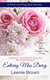 Enticing Miss Darcy: A Pride and Prejudice Novella (Unravelled, Entangled, and Enticed: A Dash of Darcy and Companions Trilogy Book 3)