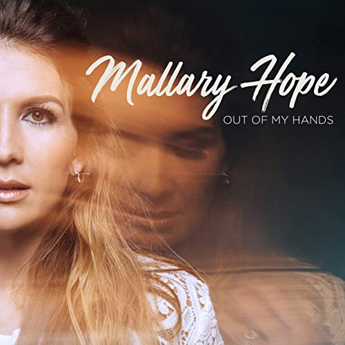 Mallary Hope - Out Of My Hands 2019