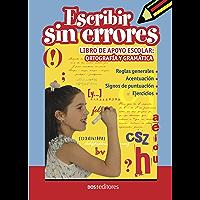 ESCRIBIR SIN ERRORES: libro de apoyo escolar: ortografía y gramática (Spanish Edition)