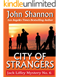 City of Strangers: Jack Liffey Mystery No. 6
