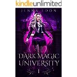 Dark Magic University: A Paranormal Academy Romance (The Dark Magic Series Book 1)