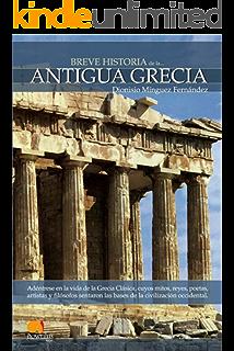 Breve historia de la Antigua Grecia (Spanish Edition)