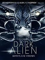 Dark Alien: Gefährliche Visionen