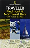 Piedmont and Northwest (National Geographic Traveler Piedmont & Northwest Italy)