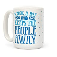 A Book A Day Keeps The People Away White 15 Ounce Ceramic Coffee Mug by LookHUMAN
