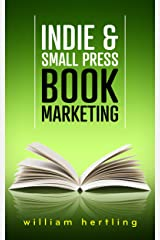 Indie & Small Press Book Marketing Kindle Edition