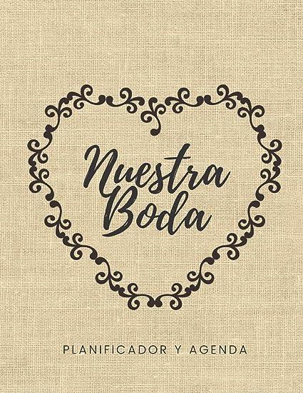 Nuestra Boda Planificador y Agenda: Organizador y Agenda para Novias o Novios para planear todas las actividades previas a la boda tema rustico ...