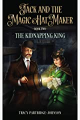 The Kidnapping King (Jack and the Magic Hat Maker Book 2) Kindle Edition
