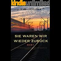 Sie waren wir wieder zurück (Buch 1) (German Edition)