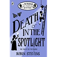 Death in the Spotlight: A Murder Most Unladylike Mystery (Book 8)