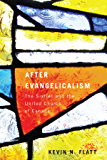 After Evangelicalism: The Sixties and the United Church of Canada (McGill-Queen's Studies in the History of Religion)