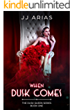 When Dusk Comes: Book One in the Dusk Queen Series