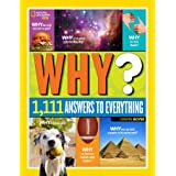 National Geographic Kids Why?: Over 1,111 Answers to Everything
