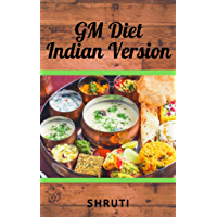 GM Diet Indian Version : The Complete 7 Day Diet Plan (English Edition)