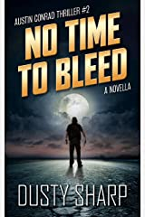 No Time To Bleed: Austin Conrad Thriller #2 Kindle Edition