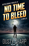 No Time To Bleed: Austin Conrad Thriller #2