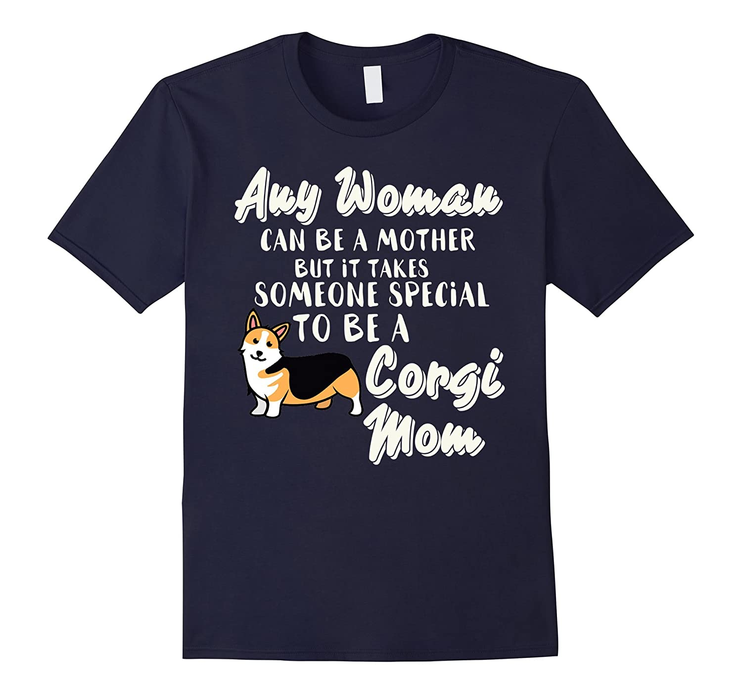 Any Woman can be a Mother someone to be Corgi mom-Art