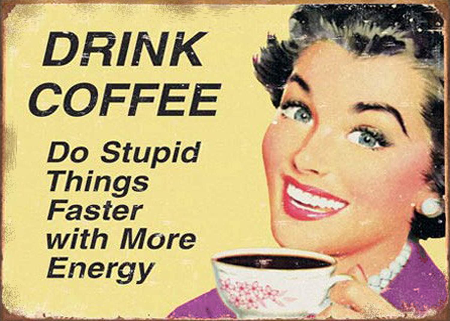 Drink Coffee Stupid Faster Metal Tin Sign Decor Funny Office Work