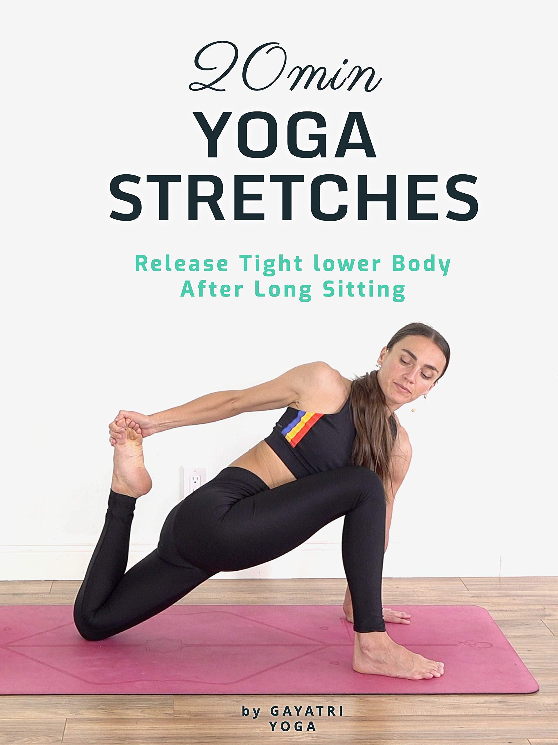20 Min Yoga Stretches - Release Tight lower Body After Long Sitting - Gayatri Yoga