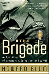 The Brigade: An Epic Story of Vengeance, Salvation, and WWII Kindle Edition