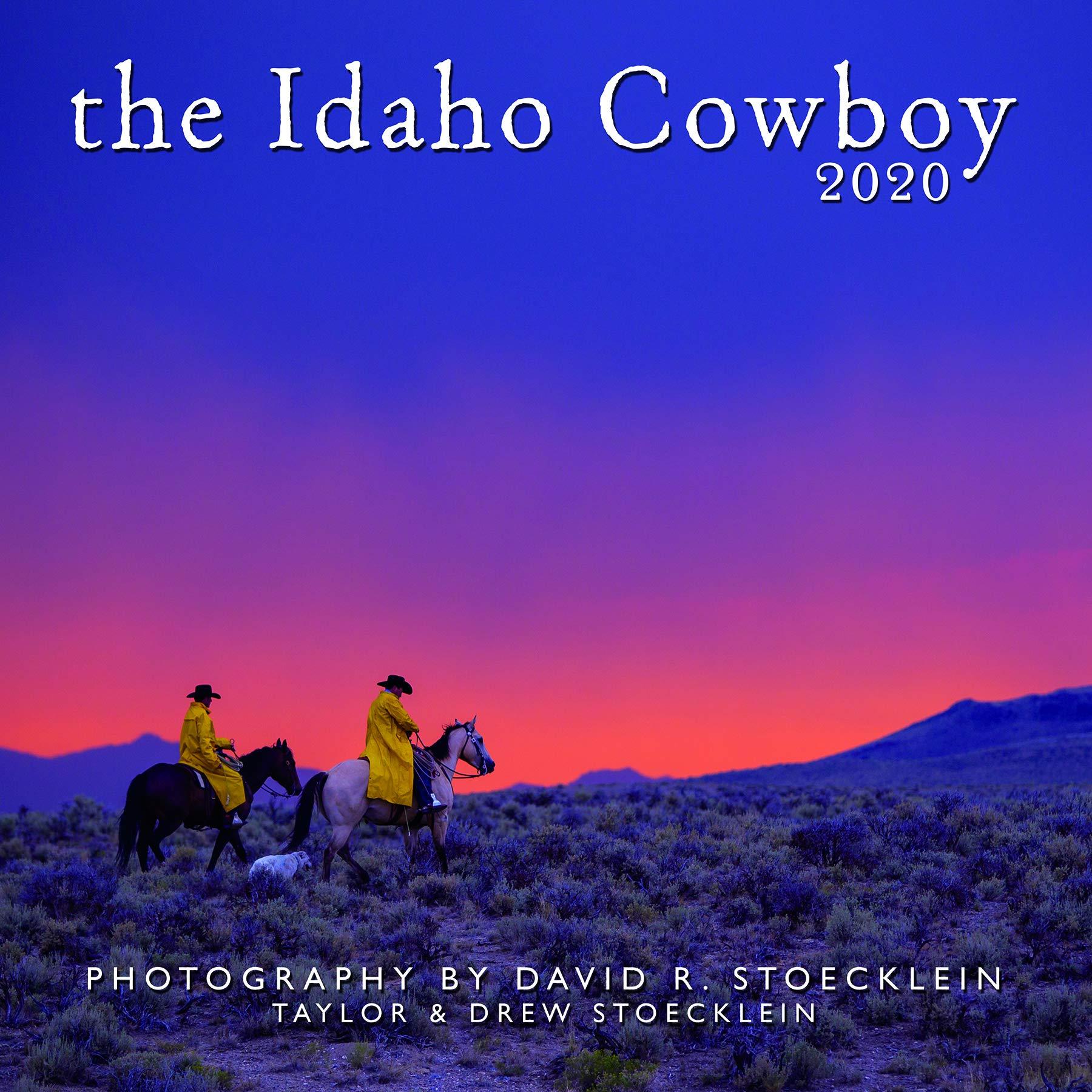 Cowboy Calendar 2020 2020 Idaho Cowboy Calendar: DAVID R STOECKLEIN: 9781933192505