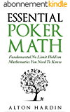 Essential Poker Math: Fundamental No Limit Hold'em Mathematics You Need To Know (English Edition)