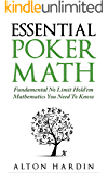 Essential Poker Math: Fundamental No Limit Hold'em Mathematics You Need To Know