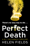 Perfect Death: The new release you need to read from the 2017 crime thriller bestseller (A DI Callanach Thriller)