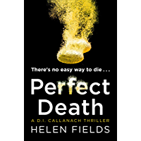 Perfect Death: The gripping new crime book you won't be able to put down! (A DI Callanach Thriller, Book 3) (English…