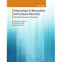 Internships in Recreation & Leisure Services: A Practical Guide for Students