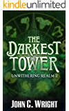 The Darkest Tower (Unwithering Realm Book 2)