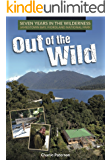 Out of the Wild: 7 years in the New Zealand Wilderness