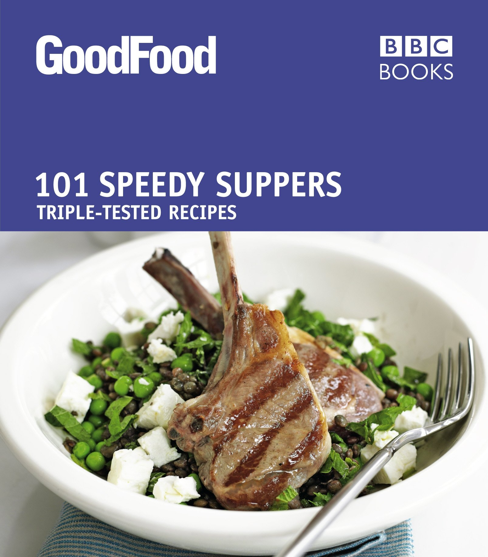 Good Food Speedy Suppers Triple Tested Recipes GoodFood 101
