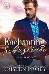 Enchanting Sebastian (The Big Sky Series Book 5) Kindle Edition