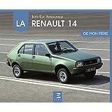 La Renault 14 de mon père