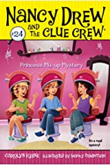 Princess Mix-up Mystery (Nancy Drew and the Clue Crew Book 24) Kindle Edition