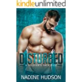 Disturbed: A Military Romance (A Soldier's Sacrifice Book 1)
