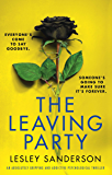 The Leaving Party: An absolutely gripping and addictive psychological thriller (English Edition)