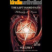 The Left Hand Path: Philosophy & Praxis, Volume I